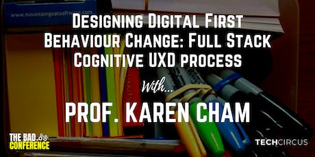 The BAD Conference + Workshop - RHIZOMETRICS™: Designing Digital First Behaviour Change: Full Stack Cognitive UXD Process with Karen Cham tickets