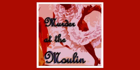 Dinner Theater - Murder at the Moulin  tickets