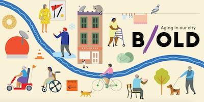 B/OLD: Aging in our city -- B/OLD: Vieillir dans notre ville
