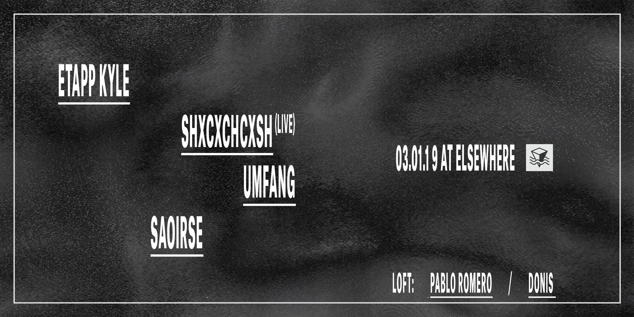 Etapp Kyle, SHXCXCHCXSH (Live), Umfang, Saoirse, Pablo Romero & Donis