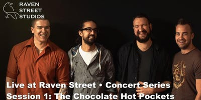 The Chocolate Hot Pockets @ Live at Raven Street