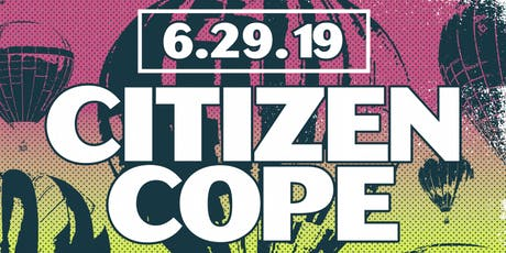 Citizen Cope at Nance Park (June 29, 2019) tickets