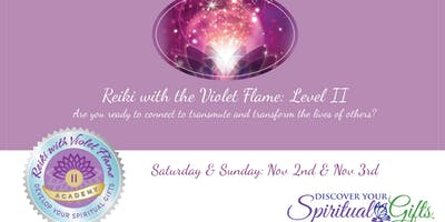 Reiki with the Violet Flame: Level II (Weekend Class: Saturday and Sunday)