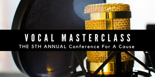 Vocal Masterclass: A Conference For A Cause