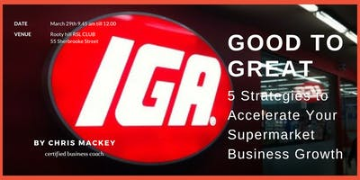 Good to Great, 5 Strategies to Accelerate Your Supermarket Business Growth