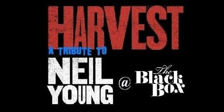 Harvest (a tribute to Neil Young) live @ The Black Box, Belfast 26/07/2019 tickets