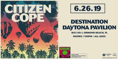 CITIZEN COPE - DAYTONA tickets