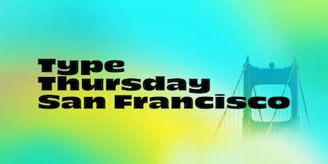 Type Thursday SF – October tickets