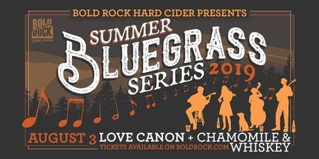 BR Summer Bluegrass ft. Love Canon w/ Chamomile & Whiskey tickets
