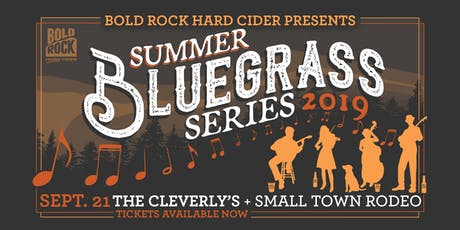 BR Summer Bluegrass ft. The Cleverly's w/ Small Town Rodeo tickets