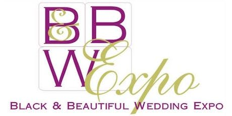 SAVE THE DATE!!! Black & Beautiful Wedding Expo--BRIDES & VENDORS WANTED!!! tickets