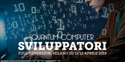 Quantum Computing per Sviluppatori [FULL IMMERSION]