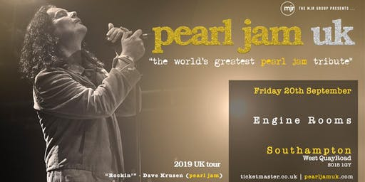 Pearl Jam UK (Engine Rooms, Southampton)
