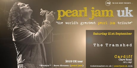 Pearl Jam UK (Tramshed, Cardiff) tickets
