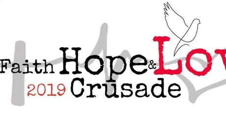 The Faith * Hope * Love Crusade tickets