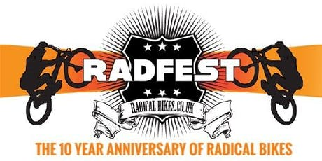 Radfest 2019, The 10 Year Anniversary of Radical Bikes tickets