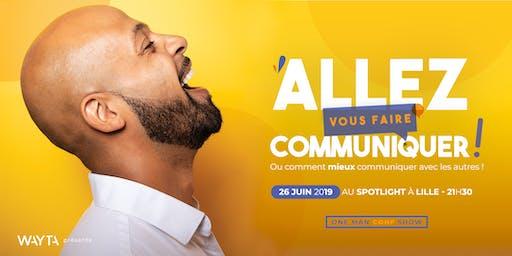 Allez vous faire communiquer... à Lille