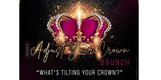 Adjust Your Crown Bruncheon
