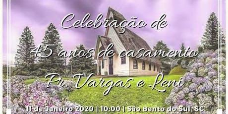Bodas de Rubi (45 anos) do Pr. Vargas e Leni ingressos