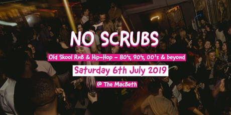No Scrubs (East) - Old Skool RnB vs Hip-Hop Party tickets