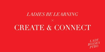 Create & Connect - Create Branded Content + Connect with Fellow Lady Bosses