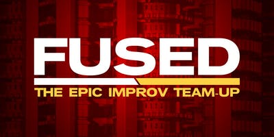 Fused: The Epic Improv Team-Up