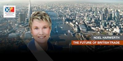Noel Harwerth - The Future of British Trade