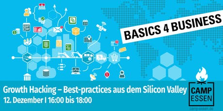 Basics 4 Business: Growth Hacking – Best-practices aus dem Silicon Valley Tickets