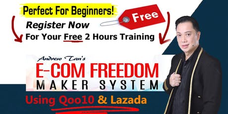 Qoo10 & Lazada Award Winning e-Commerce Business FREE Workshop! LIMITED TIX tickets