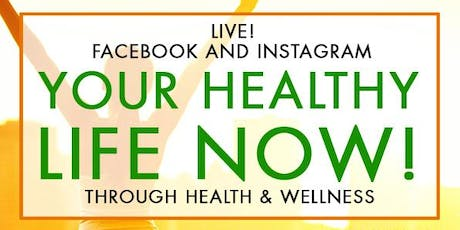 FREE Facebook LIVE! Your Healthiest Life Now! Every Monday night 8:30 pm tickets
