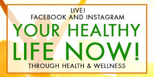 FREE Facebook LIVE! Your Healthiest Life Now! Every Monday night 8:30 pm