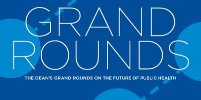 Grand Rounds on the Future of Public Health