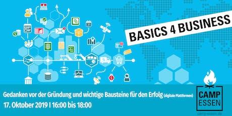 Basics 4 Business: Gedanken vor der Gründung und wichtige Bausteine für den Erfolg (digitale Plattformen) Tickets