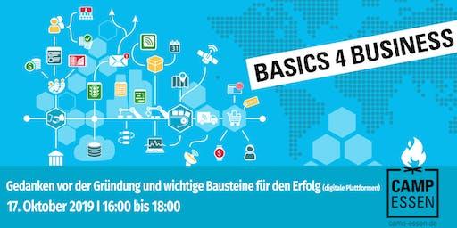 Basics 4 Business: Gedanken vor der Gründung und wichtige Bausteine für den Erfolg (digitale Plattformen)