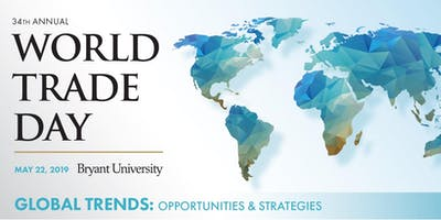 "34th Annual World Trade Day   ""Global Trends: Opportunities and Strategies"""