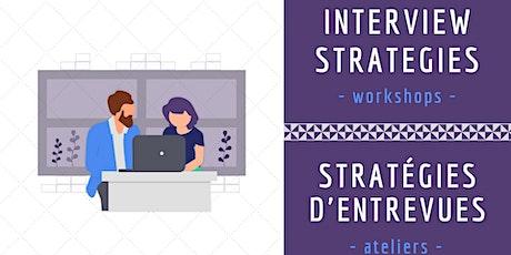 Stratégies d'entrevue/Interview Strategies tickets