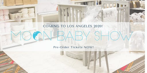 The Moon Baby Show - LOS ANGELES