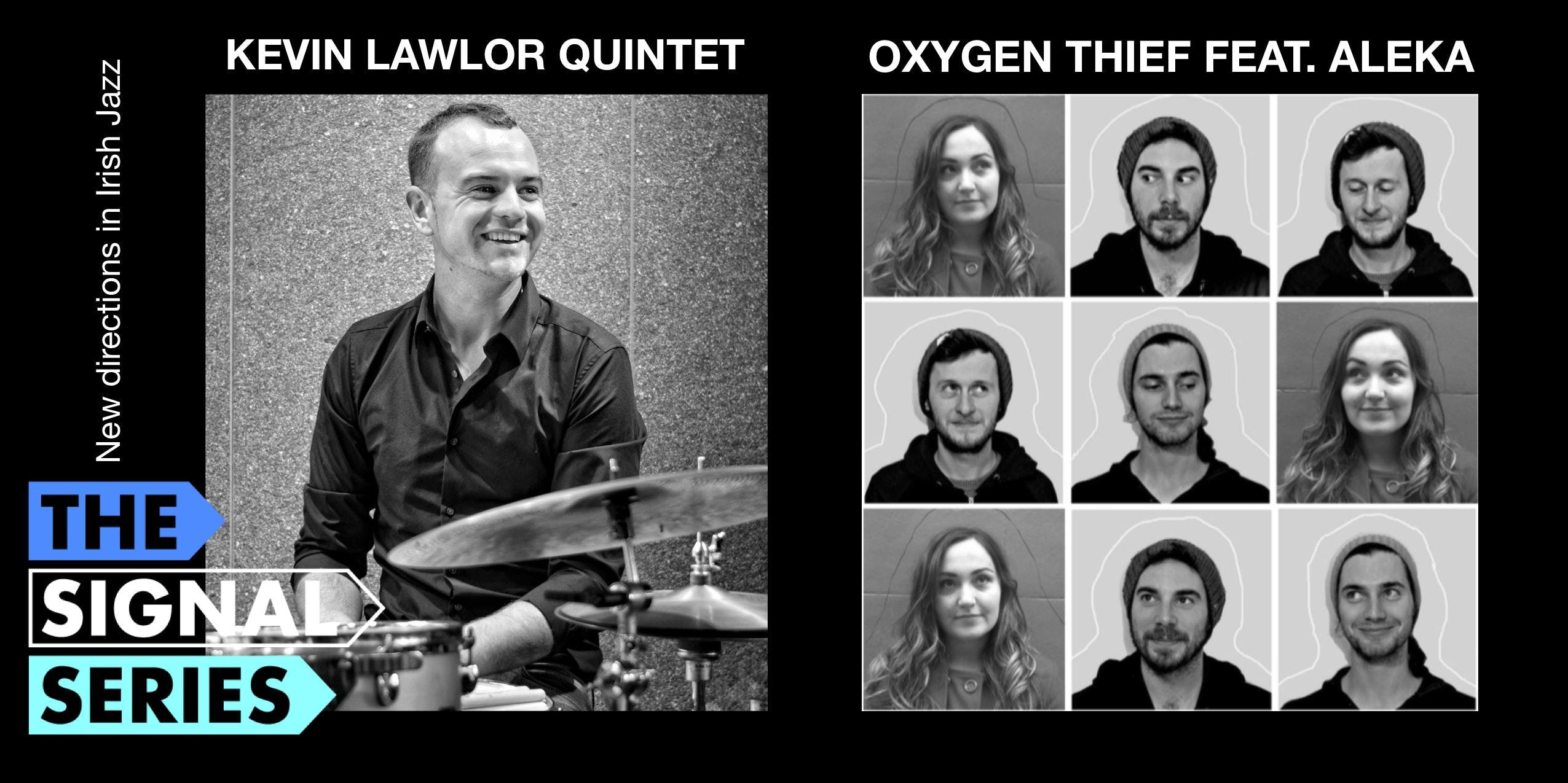 Signal Series March - Oxygen Thief feat. Aleka | Kevin Lawlor Quintet