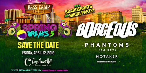 Spring Breaks 5 Ft Borgeous W Guest Phantom Presented By Bass Camp Festival