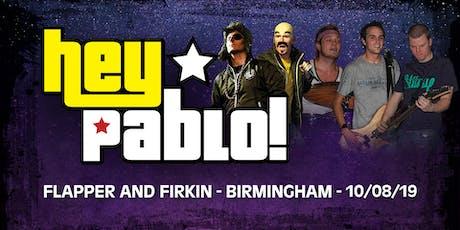 Hey Pablo! LIVE in Birmingham tickets