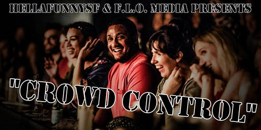 Crowd Control: An SF Comedy Variety Show
