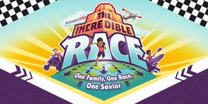VBS 2019 – THE INCREDIBLE RACE: Family, One Race, One...