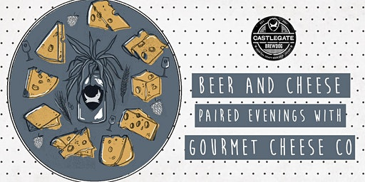 Beer and Cheese Paired Evenings With Gourmet Cheese co @ Brewdog Castlegate
