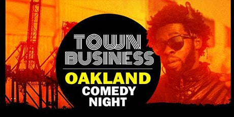 Town Business Comedy Night - Oakland tickets