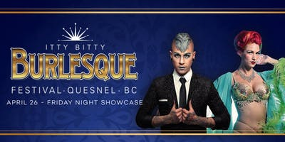 Itty Bitty Burlesque Festival - Friday Night Showcase