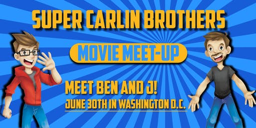Super Carlin Brothers Washington DC Movie Meet Up