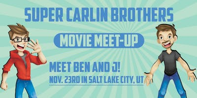 Super Carlin Brothers Salt Lake City Movie Meet Up