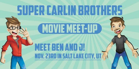 Super Carlin Brothers Salt Lake City Movie Meet Up tickets