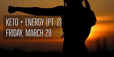 Keto + Energy (PT.2)