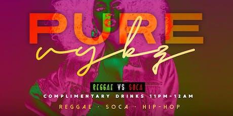 PURE VYBZ FRIDAYS Reggae ,Soca and Hip Hop ( FIRST FLOOR ) tickets